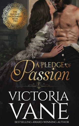 A Pledge of Passion (The Rules of Engagement) (Volume 2) (Rules Of Engagement Volume 2)