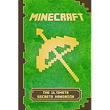 Minecraft: Handbook Ultimate Secrets Handbook: The Ultimate Minecraft Secret Book. Minecraft Game Tips & Tricks, Hints and Secrets.