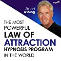 The Most Powerful Law of Attraction Hypnosis Program in the World Speech by Stuart Ashing Narrated by Stuart Ashing