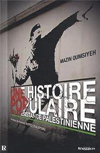 Une histoire populaire de la Résistance palestinienne par Mazin Qumsiyeh