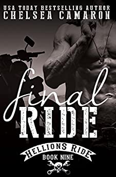 Final Ride: Hellions Motorcycle Club (Hellions Ride Book 9) by [Camaron, Chelsea]