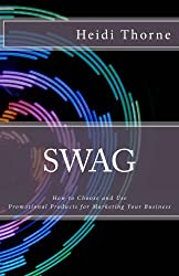 SWAG: How to Choose and Use Promotional Products for Marketing Your Business