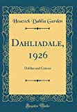 Amazon / Forgotten Books: Dahliadale, 1926 Dahlias and Cannas Classic Reprint (Heacock Dahlia Garden)
