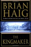 The Kingmaker, Brian Haig, 0446530557