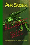 Alligator Heist, Ann Snizek, 1491002425