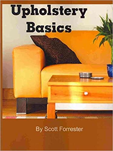 [(Upholstery Basics)] [By (author) Scott Forrester] published on (March, 2008)