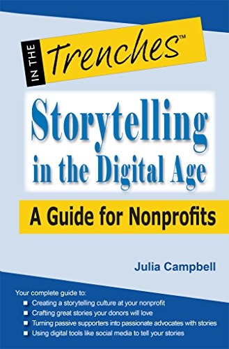 Storytelling in the Digital Age: A Guide for Nonprofits by [Campbell, Julia]