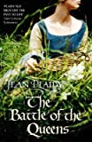 Image of [The Battle of the Queens: (Plantagenet Saga)] (By: Jean Plaidy) [published: July, 2008]