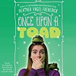 Once Upon a Toad | Heather Vogel Frederick
