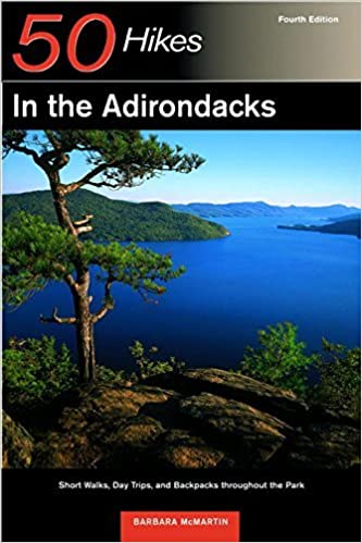 50 Hikes in the Adirondacks: Short Walks, Day Trips, and Backpacks Throughout the Park, Fourth Edition by Barbara McMartin (2003-05-02)