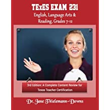 TExES Exam #231  English Language Arts & Reading, Grades 7-12   3rd Edition: A complete content review