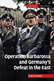Operation Barbarossa and Germany's Defeat in the East (Cambridge Military Histories) (English Edition)
