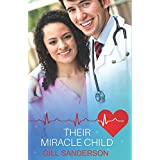 Their Miracle Child: A Heartwarming Medical Romance (Medical Romance Specials)