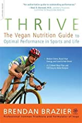 Thrive: The Vegan Nutrition Guide to Optimal Performance in Sports and Life Paperback