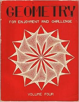 Geometry for enjoyment and challenge richard rhoad geometry for enjoyment and challenge richard rhoad 9780883439166 amazon books fandeluxe Choice Image