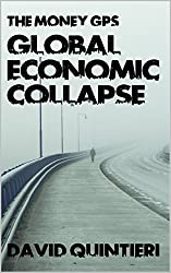 The Money GPS: Global Economic Collapse