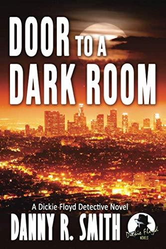 Door to a Dark Room: A Dickie Floyd Detective Novel