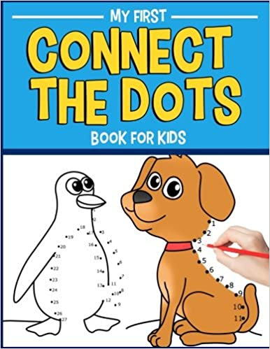 My First Connect the Dots Book for Kids: A Dot to Dot Activity Book and Coloring Adventure for Toddlers (Toddler Activity Books) (Volume 1)