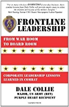 Frontline Leadership: From War Room to Boardroom