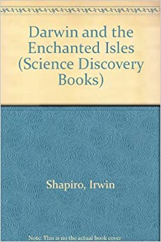 Darwin and the Enchanted Isles (Science Discovery Books)