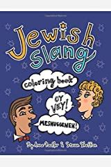 Jewish Slang Coloring Book: 24 unique illustrated pages of popular jewish-yiddish expressions with definitions, for you to color. (Funny Coloring Books) Paperback