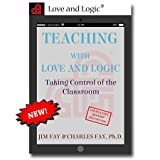 Teaching with Love & Logic: Taking Control of the Classroom Jim Fay; Charles Fay [Jan 01, 2016]