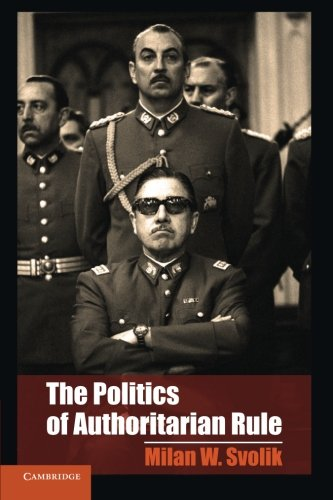 The Politics of Authoritarian Rule (Cambridge Studies in Comparative Politics)