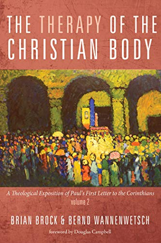 The Therapy of the Christian Body: A Theological Exposition of
