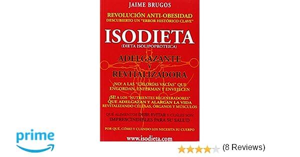 Isodieta - dieta isolipoproteica - adelgazante y revitaliza: Amazon.es: Jaime Brugos: Libros