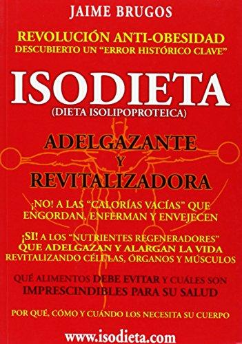 Isodieta (Dieta Isolipoproteica) Adelgazante y Revitalizadora  [Jaime Brugos Ph.D] (Tapa Blanda)