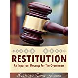 Restitution (An Important Message For The Overcomers)