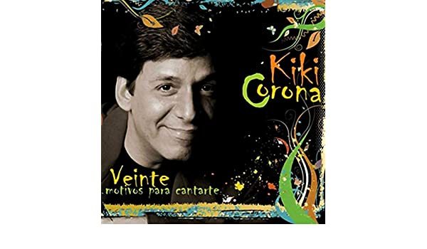 Veinte motivos para cantarte (Remasterizado) by Kiki Corona on Amazon Music - Amazon.com