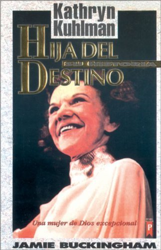 Kathryn Kuhlman Hija del destino 9879942736 Edition by Buckingham, James (2002) Paperback