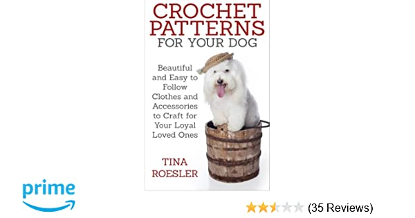 Crochet Patterns For Your Dog Beautiful And Easy To Follow Clothes