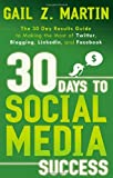 30 Days to Social Media Success, Gail Martin, 1601631308