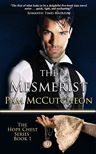 - The Mesmerist: Hope Chest Time Travel Romance Series, Book 1 (Hope Chest Series)