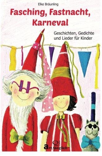 Fasching, Fastnacht, Karneval: Geschichten, Märchen, Gedichte und Lieder (German Edition)