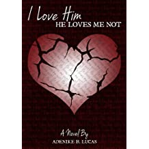 I Love Him, He Loves Me Not (English Edition)