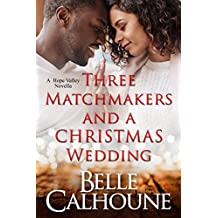 Three Matchmakers and a Christmas Wedding (Hope Valley Book 2)