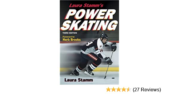 Laura Stamms Power Skating 3rd Edition Laura Stamm 9780736037358