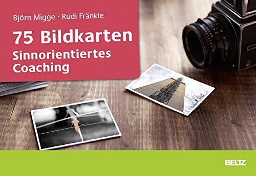 75 Bildkarten Sinnorientiertes Coaching Karten – 15. August 2016 Björn Migge Rudi Fränkle Beltz 3407365764