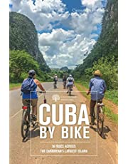 Cuba by Bike: 36 Bike Rides from Cienfuegos to Pinar del Rio