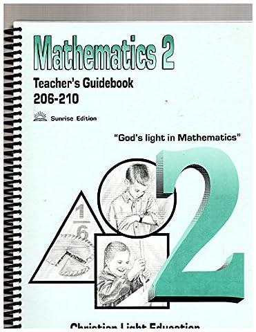 Mathematics 2 Teacher's Guide: Math 206-210 (Christian Light Education Math 2)