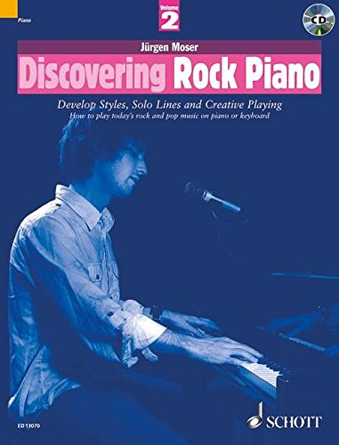 Discovering Rock Piano - Volume 2: Develop Styles, Solo Lines and Creative Playing (The Schott Pop Styles Series)