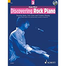 Discovering Rock Piano - Volume 2: Develop Styles, Solo Lines and Creative Playing