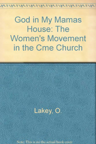 God in My Mamas House: The Women's Movement in the Cme