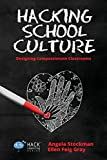 #10: Hacking School Culture: Designing Compassionate Classrooms (Hack Learning)