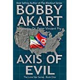 Axis of Evil: Post Apocalyptic EMP Survival Fiction (The Lone Star Series Book 1)