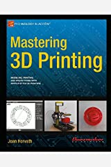 Mastering 3D Printing (Technology in Action) Kindle Edition