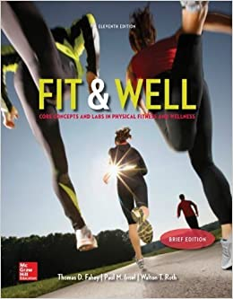 Book Fit & Well Brief Edition: Core Concepts and Labs in Physical Fitness and Wellness Loose Leaf Edition January 6, 2014
